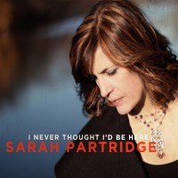Sarah Partridge - I Never Thought I'd Be Here